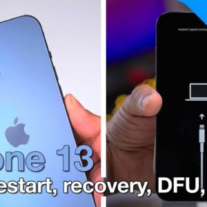 iPhone 13 & 13 Pro: how to force restart, recovery mode, DFU mode, etc.