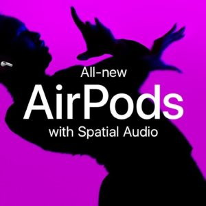 All-new AirPods with Spatial Audio | Apple