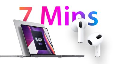 October Apple Event in 7 minutes: M1 Pro/Max MacBook Pros & AirPods 3